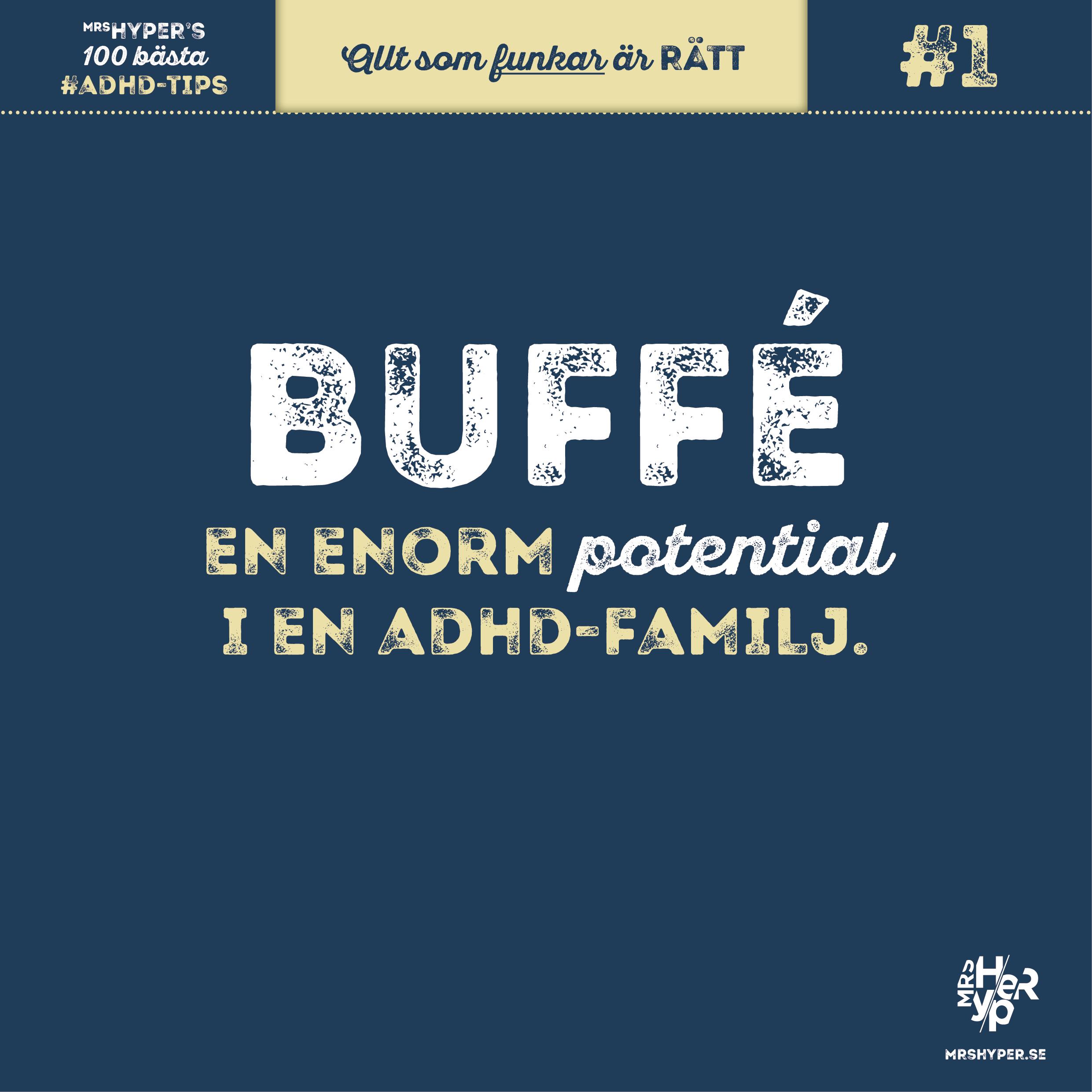 Buffé en enorm potential i en adhd-familj
