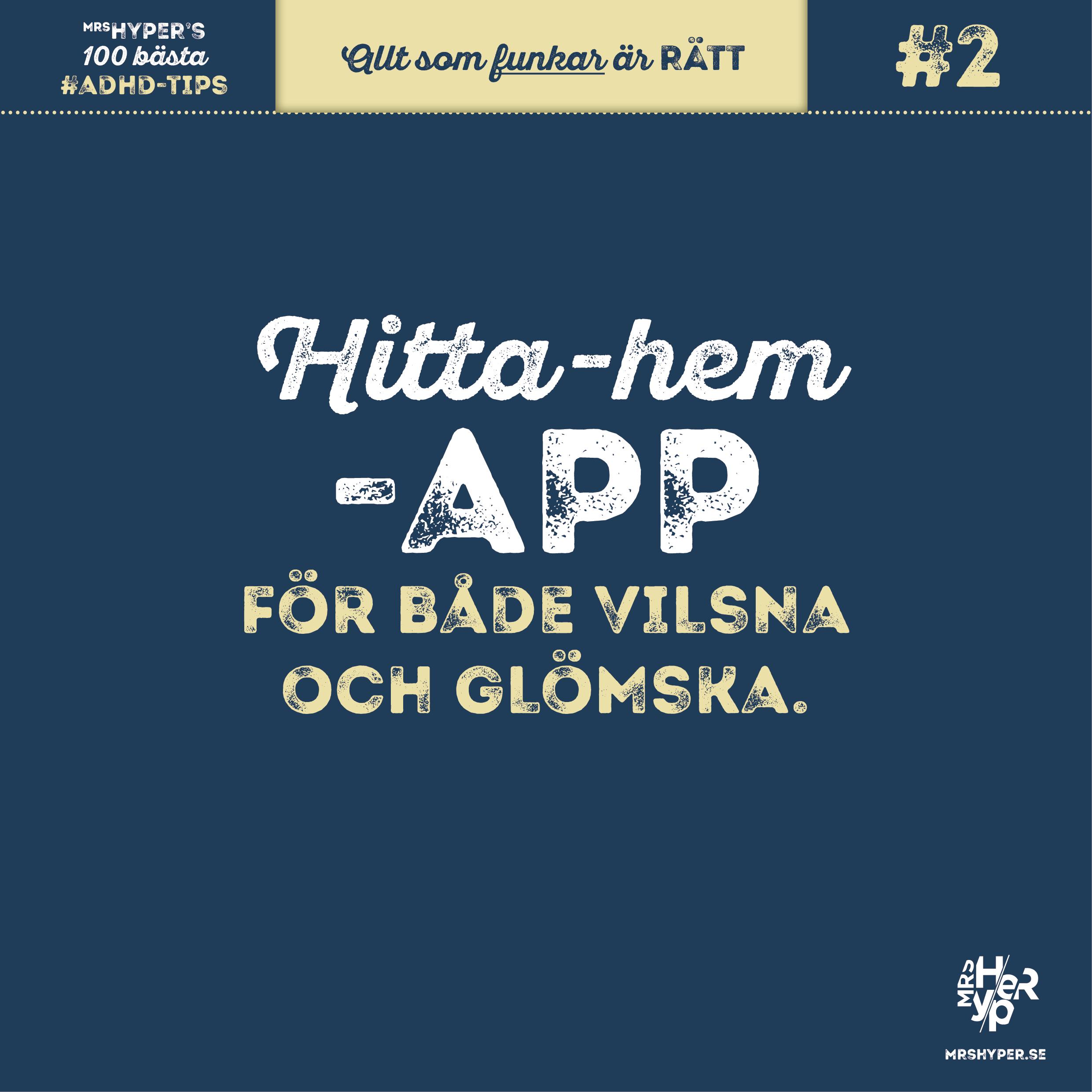 ADHD-TIPS #2. Hitta-hem-app