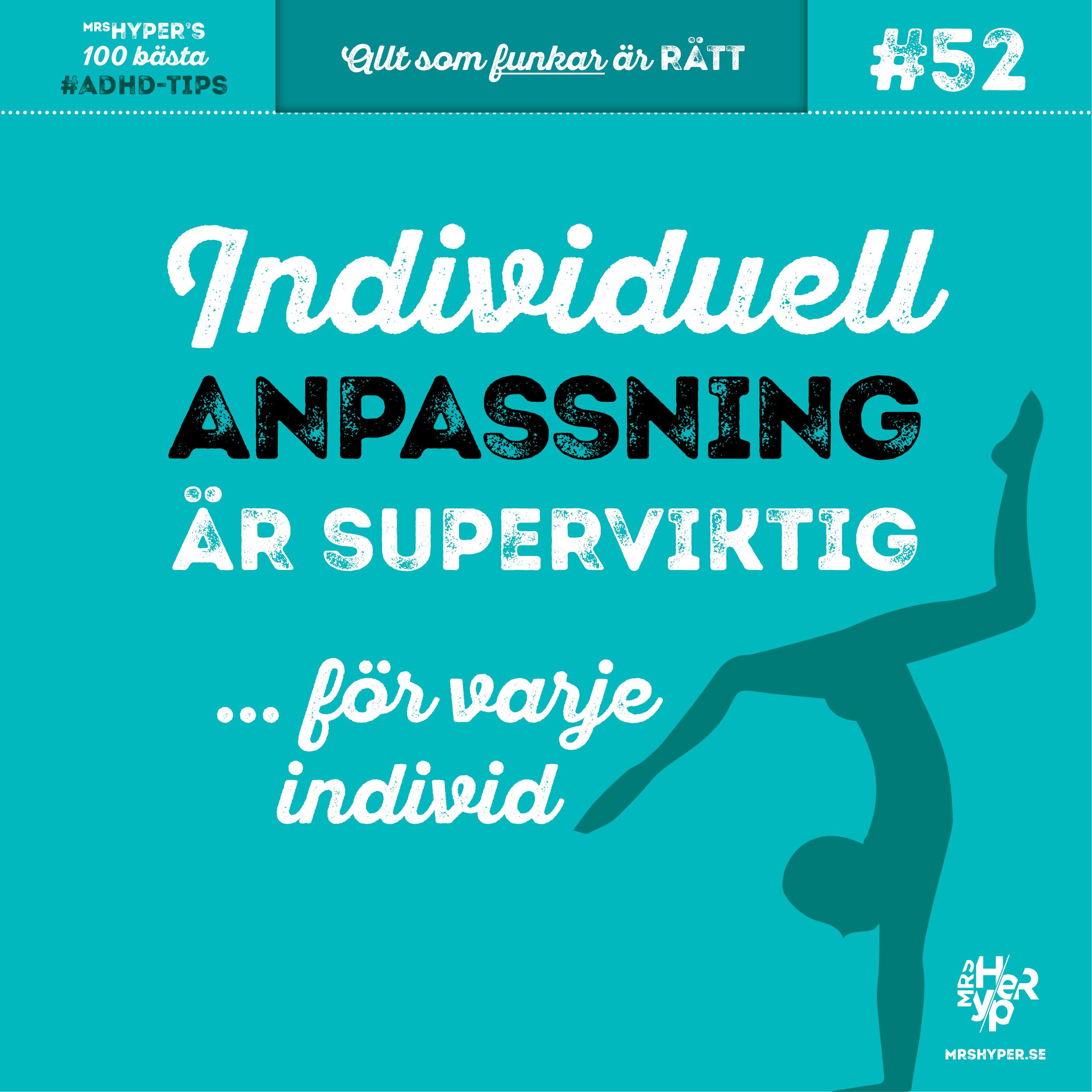 ADHD-tips #52. Individuell anpassning är superviktig.