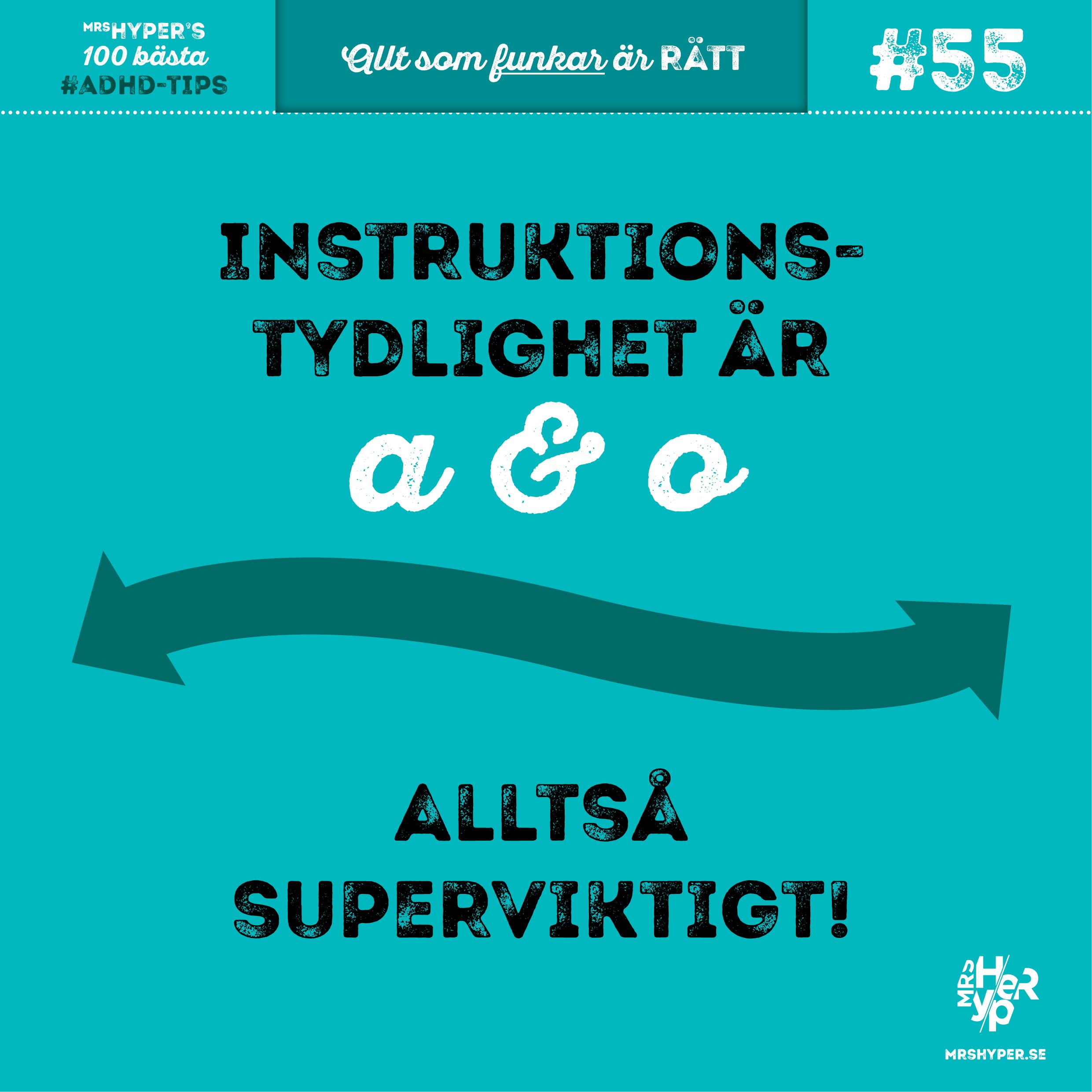 ADHD-tips #55. Instruktionstydlighet är a och o….alltså superviktigt!