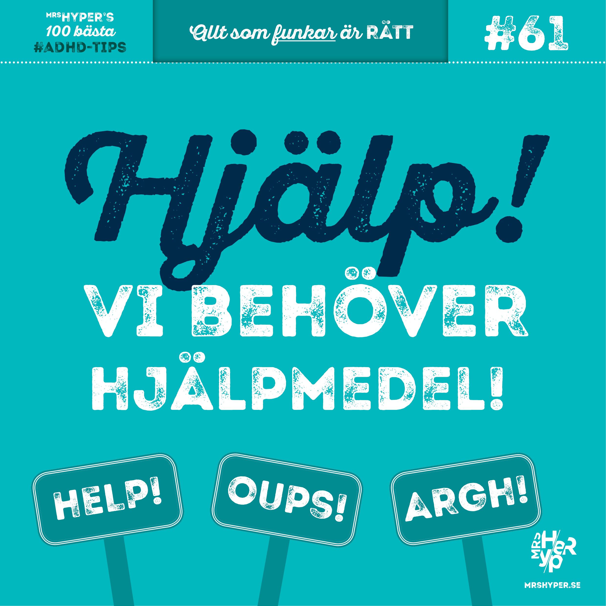 ADHD-tips #61. Hjälp – vi behöver hjälpmedel!