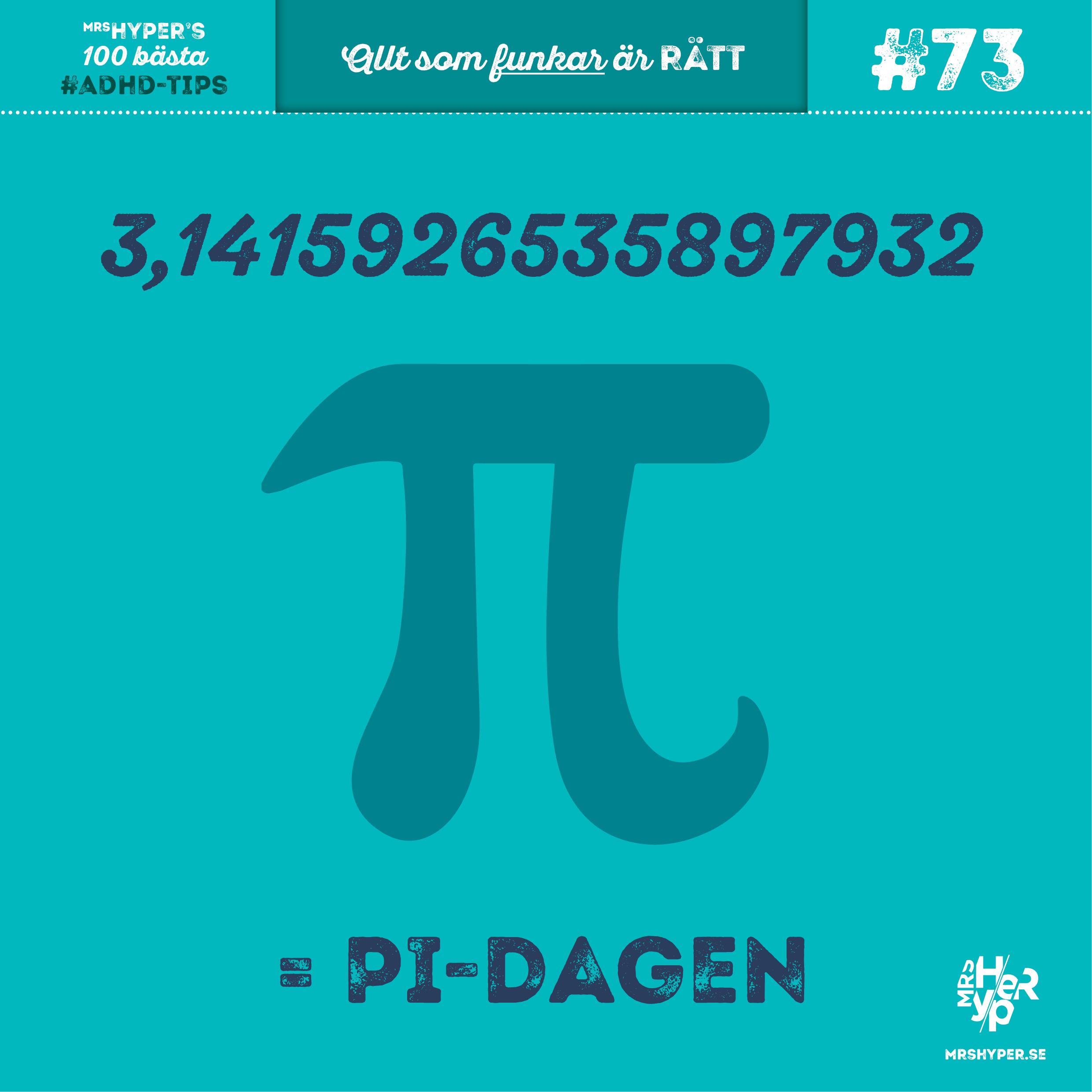ADHD-tips #73. Pi-dagen då ska man äta Pi-e…