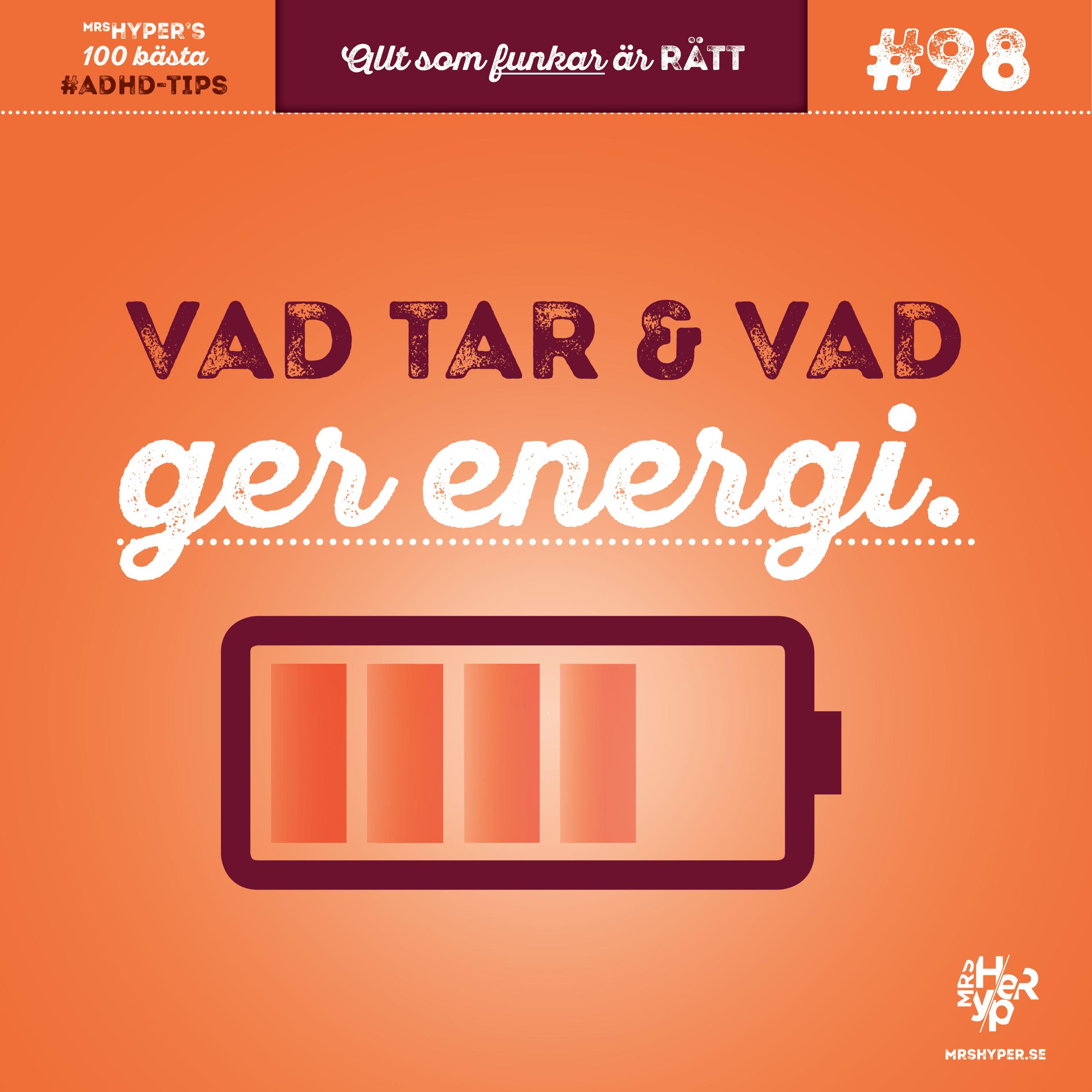 ADHD-tips #98. Vad tar och vad ger energi.