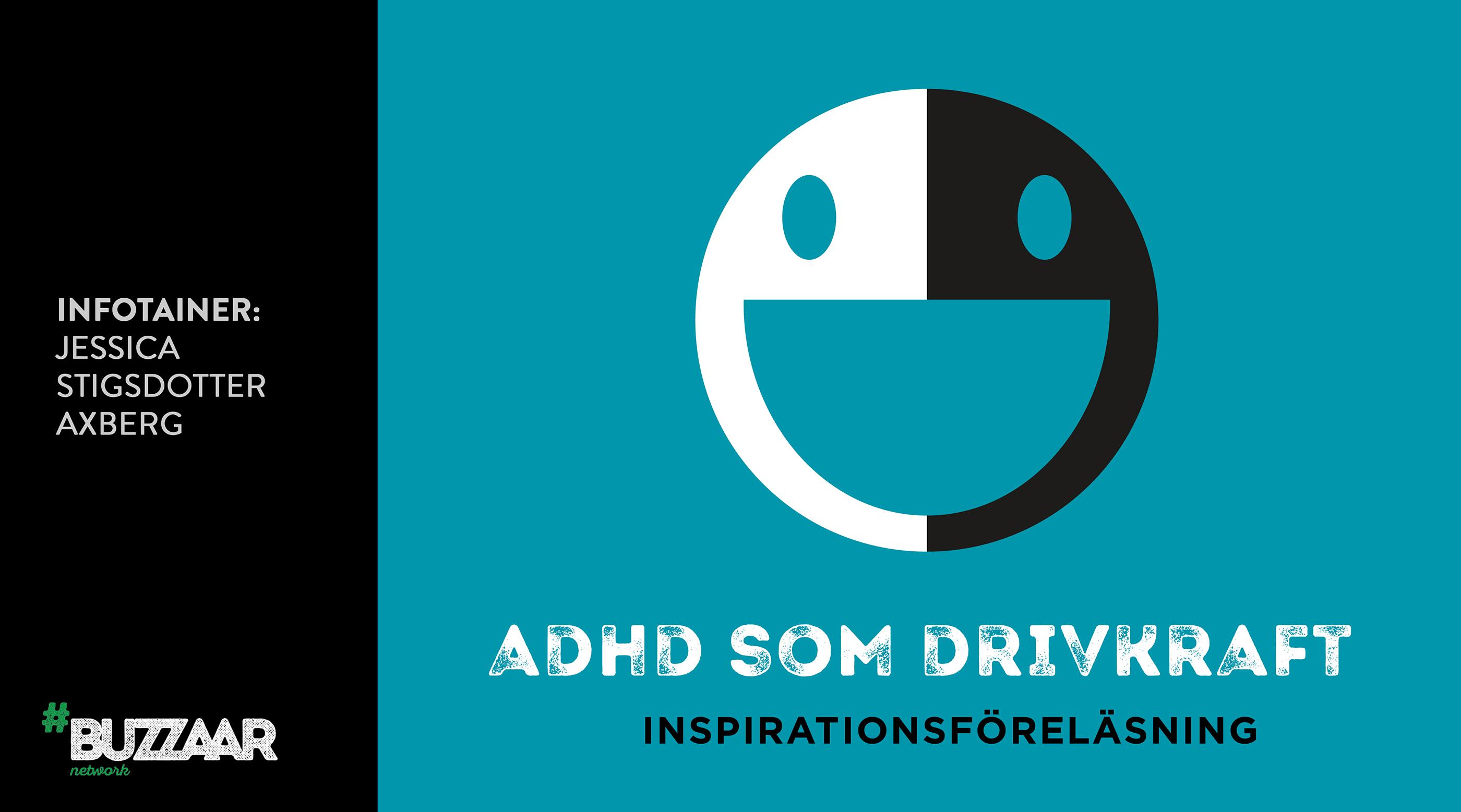 ADHD som drivkraft – ett smakprov