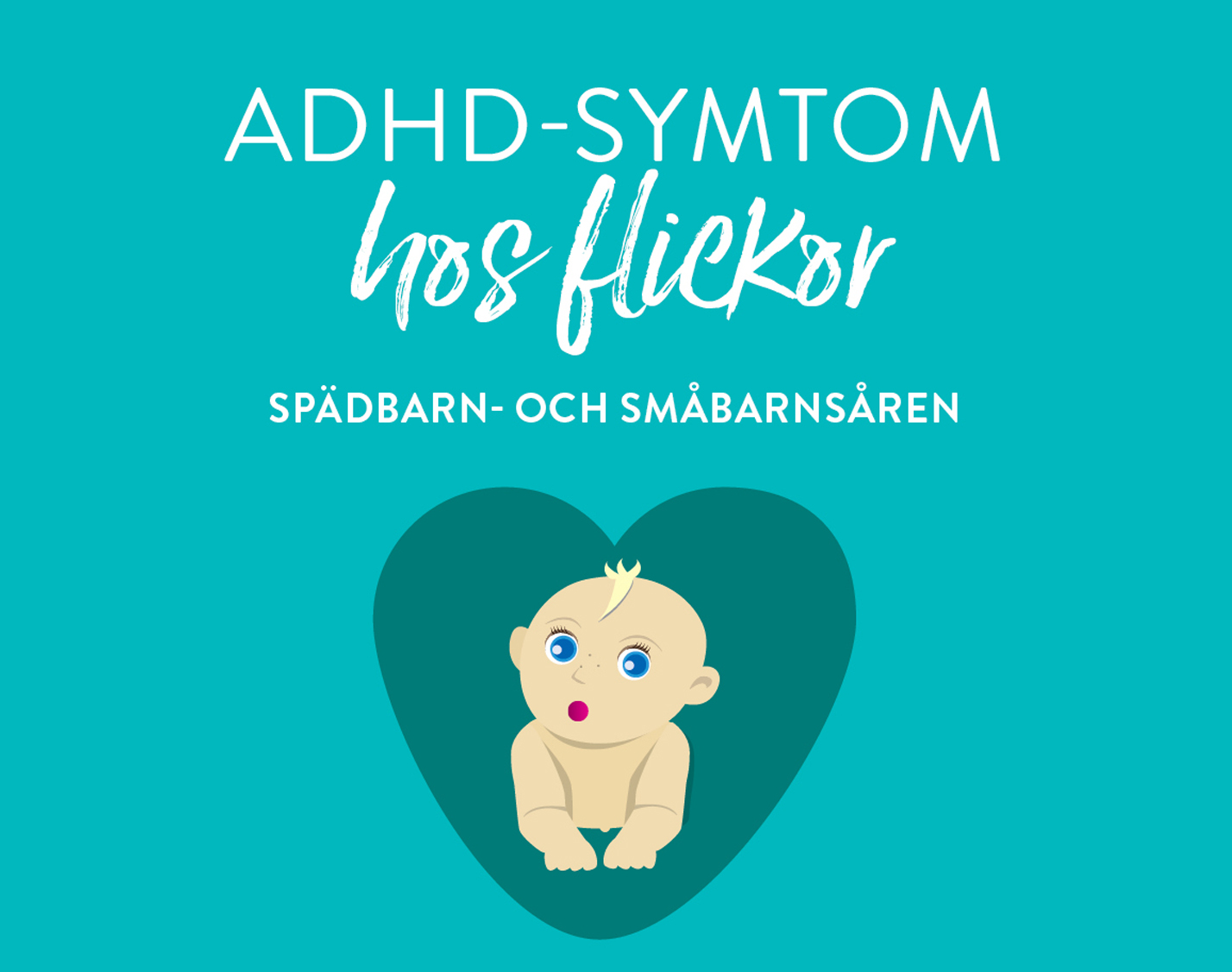 ADHD-symtom för flickor i spädbarns- och småbarnsåldern