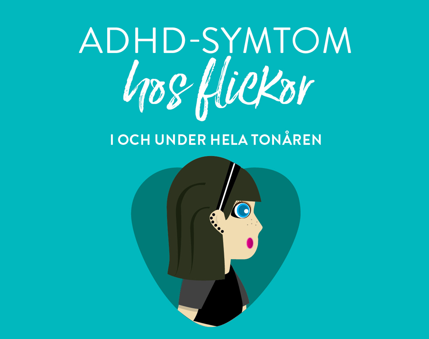 ADHD-symtom för flickor i och under tonåren